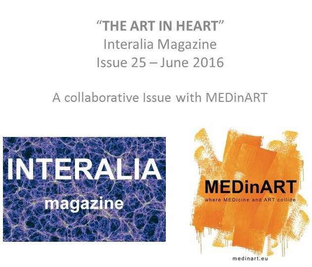 """The Art in HeArt"": The new collaboration of MEDinART with Interalia Magazine is now live online! (Issue 25_June 2016)"