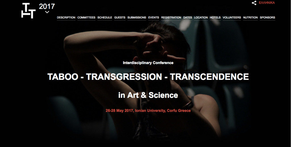 "Interdisciplinary conference / ""Taboo – Transgression – Transcendence in Art & Science"" / Department of Audio and Visual Arts, Ionian University, Greece"