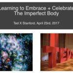 """Elizabeth Jameson_TEDx Stanford_""""Learning to Embracing and Celebrate our Imperfect Bodies"""""""